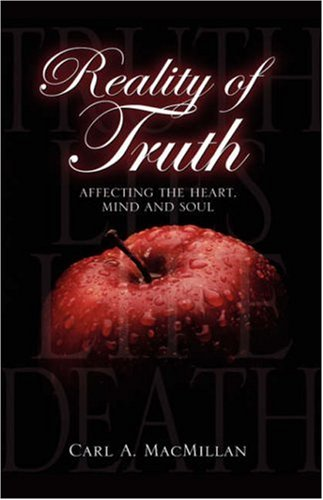 Reality of Truth: Carl A MacMillan