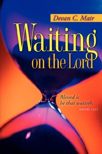 Waiting On The Lord: Devan C Mair