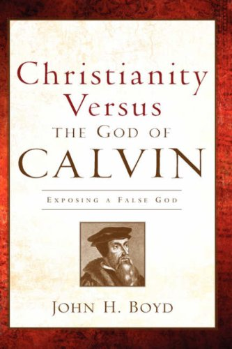 9781600346590: Christianity Versus the God of Calvin