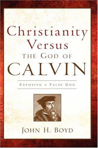 9781600346606: Christianity Versus the God of Calvin