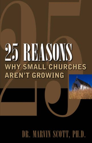 9781600347009: 25 Reasons Why Small Churches Aren't Growing
