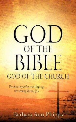 God of the Bible - God of the Church: Barbara Ann Phipps