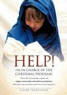9781600348471: Help! I'm In Charge of the Christmas Program!
