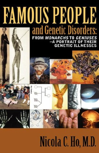 9781600348662: FAMOUS PEOPLE AND GENETIC DISORDERS: FROM MONARCHS TO GENIUSES- A PORTRAIT OF THEIR GENETIC ILLNESSES