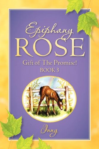 EPIPHANY ROSE-Gift of The Promise! Book 3: Inny