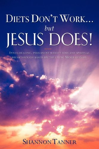 9781600349652: Diets don't work.but Jesus does!