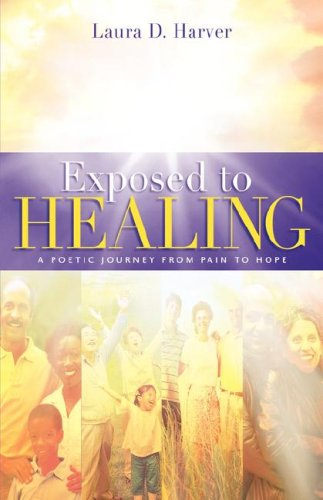Exposed to Healing: Laura D Harver