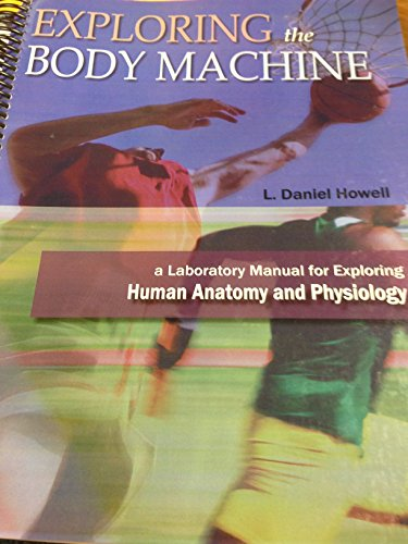 9781600361005: Exploring the Body Machine - A Laboratory Manual for Exploring Human Anatomy and Physiology
