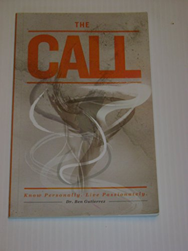 9781600364815: The Call: Know Personally, Live Passionately