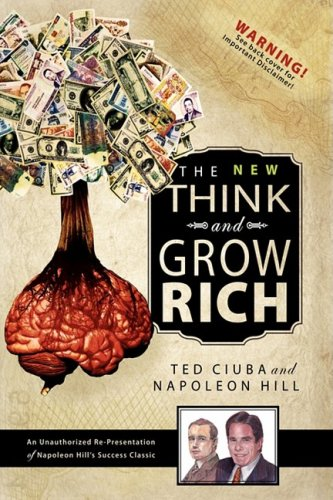 The New Think & Grow Rich: An Unauthorized Re-Presentation of Napoleon Hill's Success ...