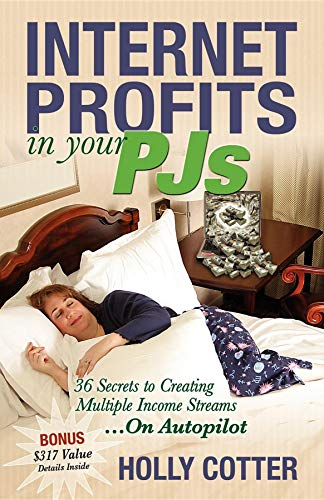 9781600370366: Internet Profits in Your Pjs: 36 Secrets to Creating Multiple Income Streams.on Autopilot