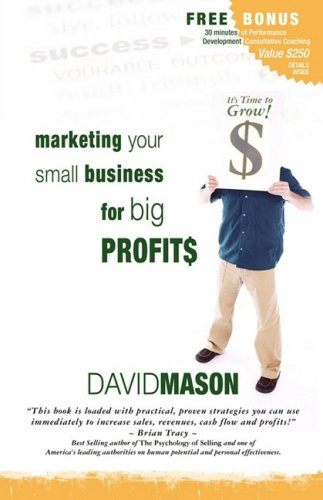 9781600370762: Marketing Your Small Business for Big Profits
