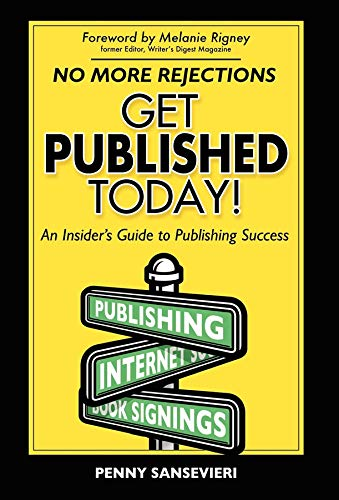 9781600370847: Get Published Today!: An Insider's Guide to Publishing Success