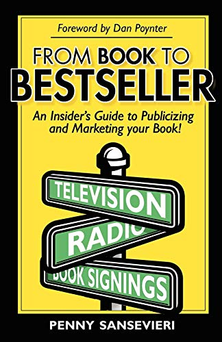 9781600370854: From Book to Bestseller: An Insider's Guide to Publicizing and Marketing Your Book!