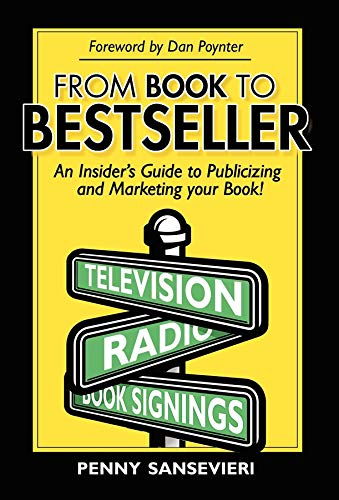 9781600370885: From Book to Bestseller: An Insider's Guide to Publicizing and Marketing Your Book!