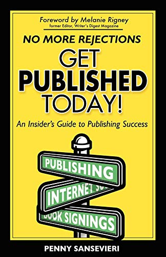 9781600370892: Get Published Today!: An Insider's Guide to Publishing Success
