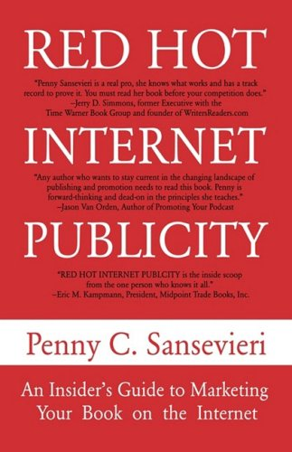 9781600370922: Red Hot Internet Publicity: An Insider's Guide to Promoting Your Book on the Internet!