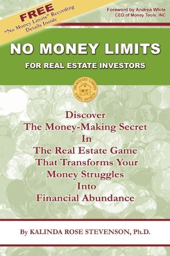 9781600371004: No Money Limits for Real Estate Investors: Discover the Money-Making Secret in the Real Estate Game That Transforms Your Money Struggles Into Financia