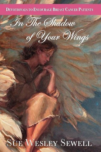 In the Shadow of Your Wings: Sewell, Sue Wesley