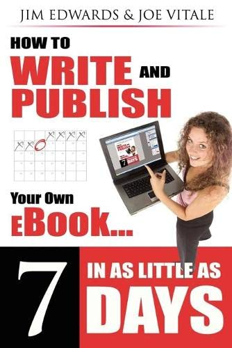 9781600371523: How to Write and Publish Your Own eBook in as Little as 7 Days
