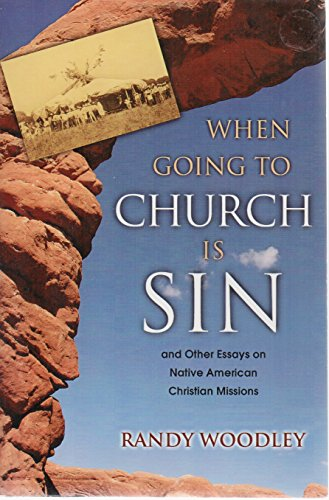 9781600371943: When Going to Church Is Sin and Other Essays on Native American Christian Missions