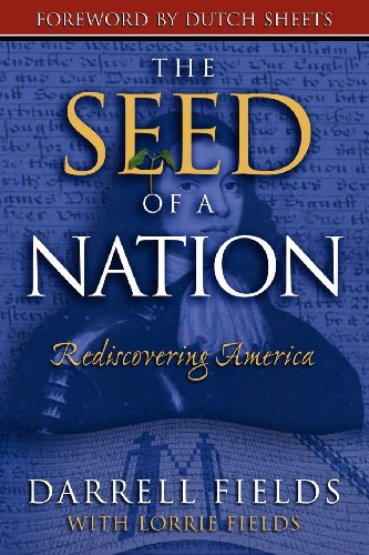 The Seed of a Nation: Rediscovering America: Darrell Fields