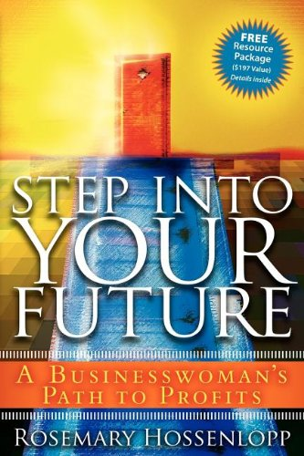 9781600372148: Step into Your Future: A Businesswomans Path To Profits