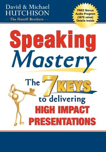 9781600372216: Speaking Mastery: The Keys to Delivering High Impact Presentations
