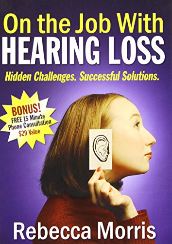9781600372698: On the Job with Hearing Loss: Hidden Challenges Successful Solutions