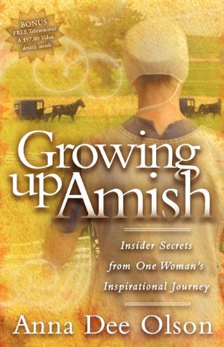 9781600373343: Growing Up Amish: Insider Secrets from One Woman's Inspirational Journey