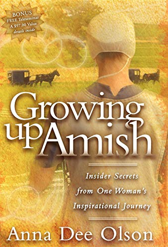 9781600373350: Growing Up Amish: Insider Secrets from One Woman's Inspirational Journey