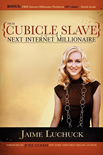 9781600373718: From Cubicle Slave to the Next Internet Millionaire