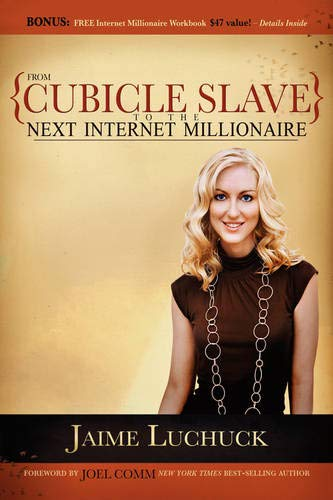 9781600373725: From Cubicle Slave to the Next Internet Millionaire