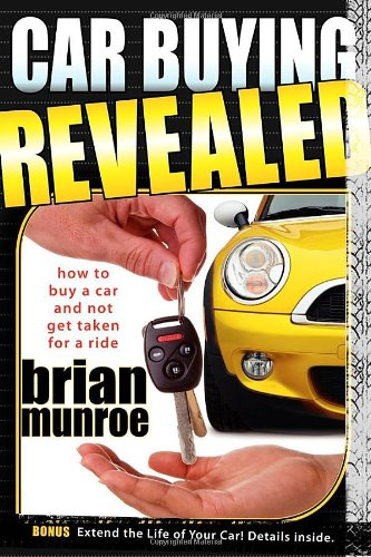 9781600374005: Car Buying Revealed: How to Buy a Car and Not Get Taken for a Ride