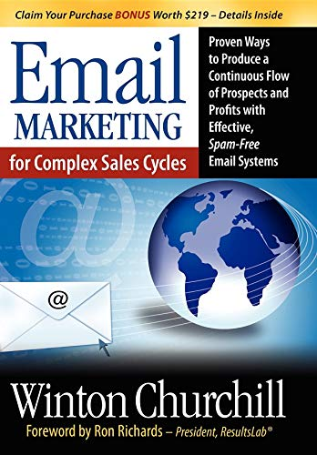 Email Marketing for Complex Sales Cycles: Proven Ways to Produce a Continuous Flow of Prospects and...
