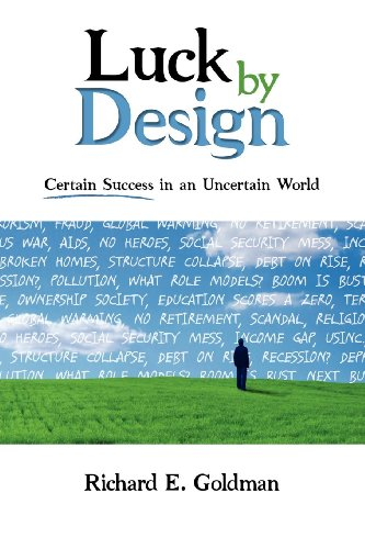 9781600374326: Luck by Design: Certain Success in an Uncertain World
