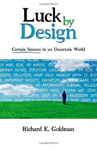 9781600374333: Luck by Design: Certain Success in an Uncertain World