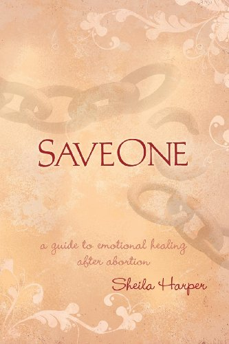 9781600374388: Saveone: A Guide to Emotional Healing After Abortion