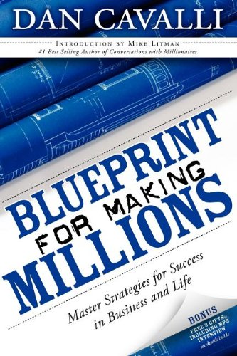 Blueprint for Making Millions: Master Strategies for Success in Business and Life: Cavalli, Dan