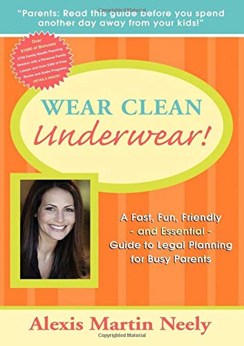 9781600374418: Wear Clean Underwear!: A Fast, Fun, Friendly and Essential Guide to Legal Planning for Busy Parents