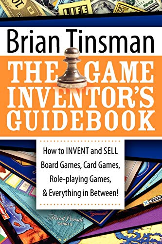9781600374470: The Game Inventor's Guidebook: How to Invent and Sell Board Games, Card Games, Role-Playing Games, & Everything in Between!