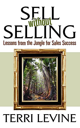 9781600374647: Sell Without Selling: Lessons from the Jungle for Sales Success