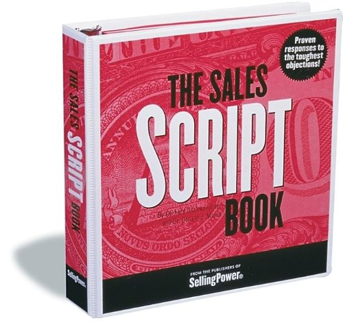 The Sales Script Book: Proven Responses to the Toughest Objections (1600375073) by Gerhard Gschwandtner; Donald J Moine