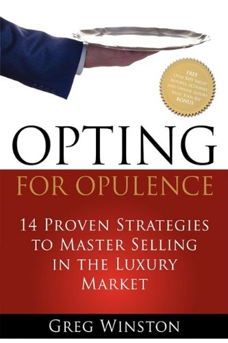 9781600375095: Opting for Opulence: 14 Proven Strategies to Master Selling in the Luxury Market