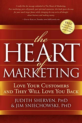 9781600375590: The Heart of Marketing: Love Your Customers and They Will Love You Back