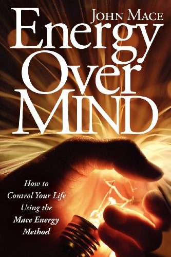 9781600376078: Energy Over Mind: How to Control Your Life Using the Mace Energy Method