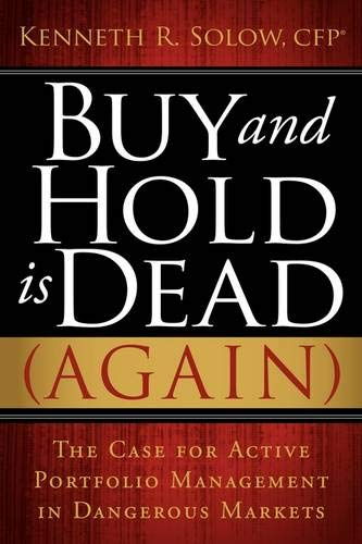 9781600376207: Buy and Hold Is Dead (Again): The Case for Active Portfolio Management in Dangerous Markets