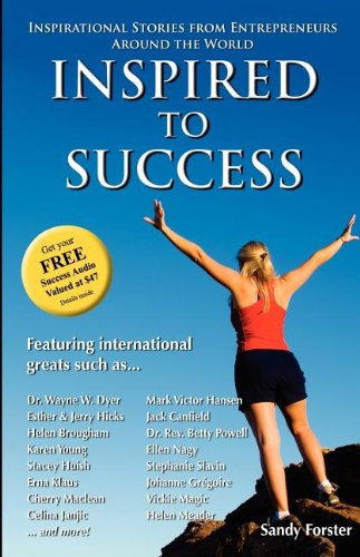 9781600376252: Inspired to Success: Inspirational Stories from Entrepreneurs Around the World