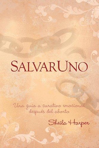 9781600376306: Salvar Uno: Una guia a curativo emocional desues del aborto (Morgan James Faith) (Spanish Edition)