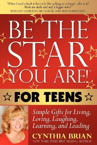 9781600376320: Be the Star You Are! for Teens: Simple Gifts for Living, Loving, Laughing, Learning, and Leading